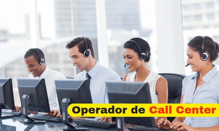 OPERADOR PARA CALL CENTER